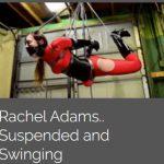 Rachel Adams Suspended and Swinging